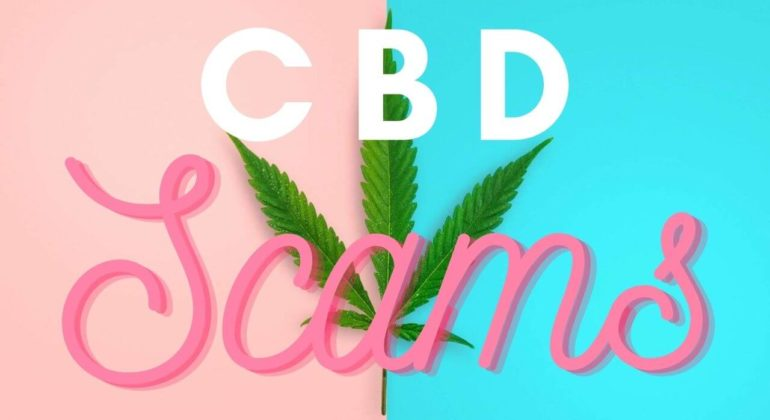 CBD Scams You Should Stay Away From